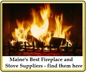 Maines Best Fireplace & Stove Suppliers